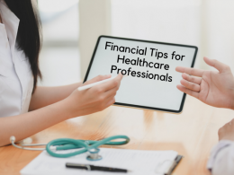 Financial Tips For Healthcare Professionals to Put Their Personal Finances In Order
