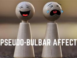 Pseudo-bulbar Affect: Emotional Incontinence