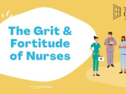 The Grit & Fortitude of Nurses
