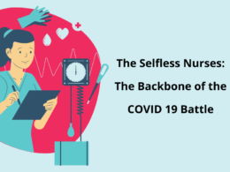 The Selfless Nurses: The Backbone of the COVID 19 Battle