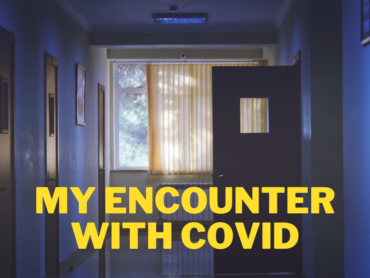 My Encounter with Covid!
